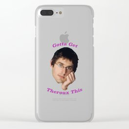 You Gotta Get Theroux This Clear iPhone Case