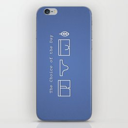 The Choice of the Day iPhone Skin