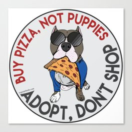 Buy Pizza, Not Puppies Canvas Print