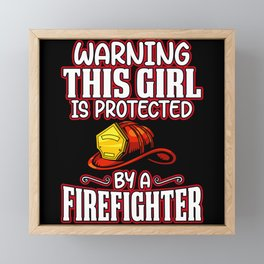 Warning This Girl Is Protected by a Firefighter Framed Mini Art Print