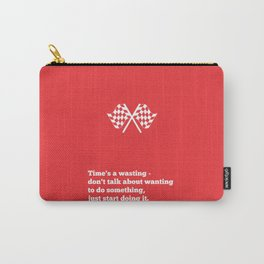 Lab No. 4 - Time's a wasting don't talk about wanting Time Management Motivational Quotes Poster Carry-All Pouch
