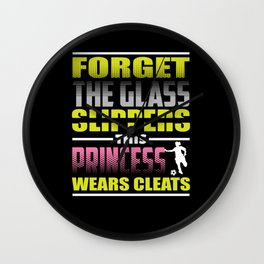 Forget Glass Slippers Princess Cleats Wall Clock