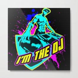 I'm the DJ Metal Print
