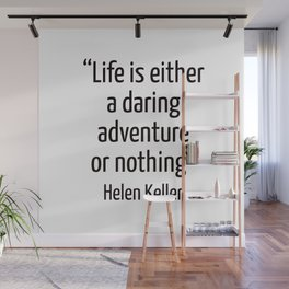 """""""Life is either a daring adventure or nothing"""" — Helen Keller Quote Wall Mural"""