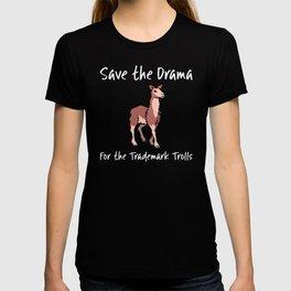 Trademark Trolls Drama Llama Save the Drama Llama for the Trademark Trolls Anti Frivilous Trademarks T-shirt