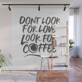 Look for Coffee Wall Mural
