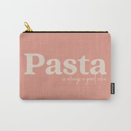 Pasta is always a good idea - Rust Carry-All Pouch