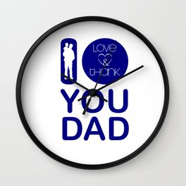 I LOVE & THANK YOU DAD (Navy & White) Wall Clock