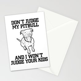 Don't Judge My Pitbull Stationery Cards