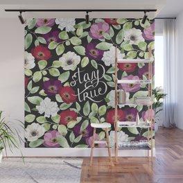 Stay true Wall Mural