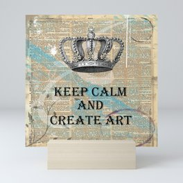 Keep Calm and Create Art Mini Art Print