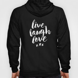 Live Laugh Love black and white monochrome typography poster design home wall decor canvas Hoody