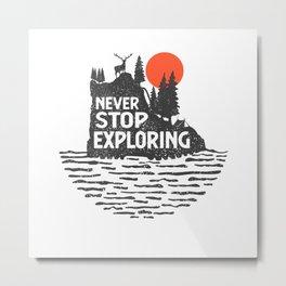 Never Stop Exploring - Camping Metal Print