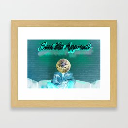 Seek No Approval Framed Art Print