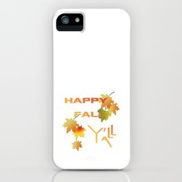 Christian Design - Happy Fall Y'all - Autumn Leaves iPhone Case