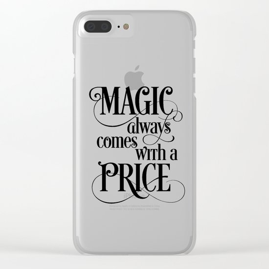Magic Always Comes With a Price Clear iPhone Case