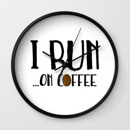 I Run ... On Coffee Wall Clock