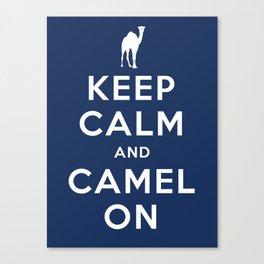 Keep Calm and Camel On Canvas Print