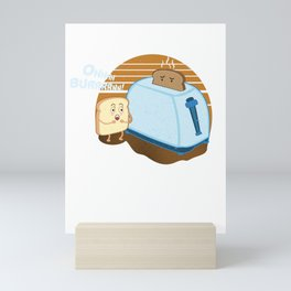 Funny Sarcastic Bread Toaster Savage Food Sarcasm Oh Burrrrnn Bread Pun Gift Mini Art Print
