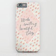 Make something beautiful iPhone 6s Slim Case