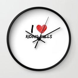 I Love Riding Bulls Wall Clock