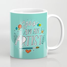 Yes I am an Artist Coffee Mug