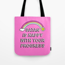 Satan is Happy with your Progress Tote Bag