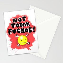 Not Today, Fuckos! Stationery Cards