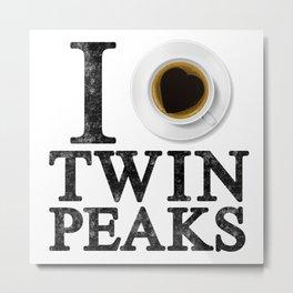 I Love Twin Peaks (Coffee) Metal Print