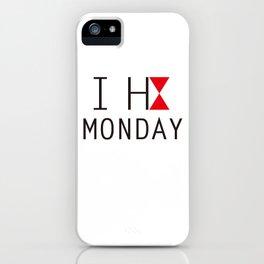 I H8 MONDAY 2 iPhone Case
