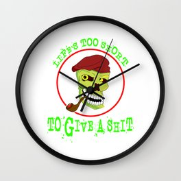 """Tired of shits? Grab this awesome tee with text """"Lifes To Short To Give A Shit"""" Wall Clock"""