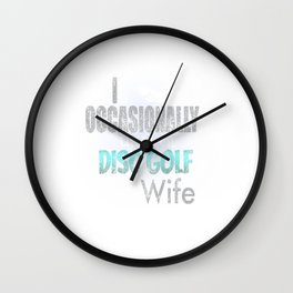 Occasionally Cheat On Disc Golf With Wife Distress Wall Clock