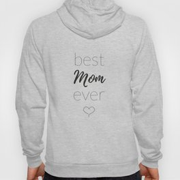 The Best Mom Ever Hoody