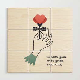 it takes guts to be gentle and kind Wood Wall Art