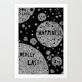 How long can happiness really last? Art Print
