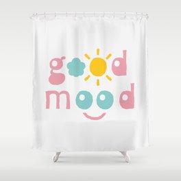 Good Mood. Typography design Shower Curtain
