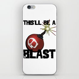 This'll Be A Blast iPhone Skin