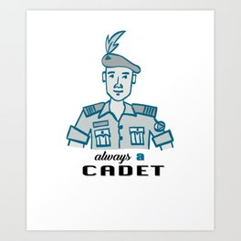 Always a Cadet: Once and forever Art Print