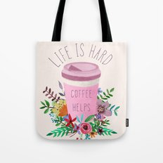 Life Is Hard But Coffee Helps Tote Bag