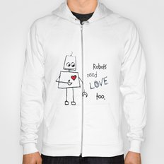 Robots Need Love Too Hoody