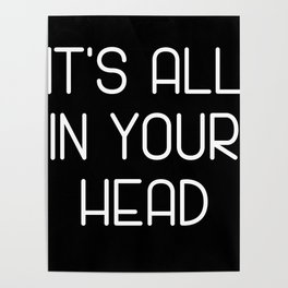 It's All In Your Head Poster
