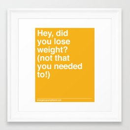 Lose Weight? Framed Art Print