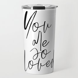 You Are So Loved, Typography Wall Art, Quote Poster, Printable Art, Modern Wall Decor Travel Mug