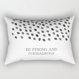 Black & White Be Strong And Courageous Quote Rectangular Pillow