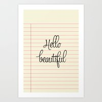hello beautiful Art Prints featuring hello beautiful by her art