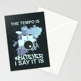 THE TEMPO IS WHATEVER I SAY IT IS DRUMS Stationery Cards