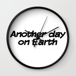Another day on Earth Wall Clock