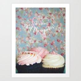 Eat the Cupcakes! Art Print