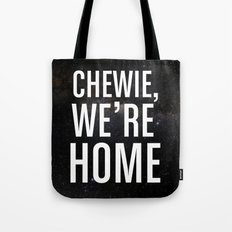 Chewie, We're Home Tote Bag