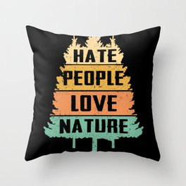 Hate People Love Nature | Camping Gift Throw Pillow